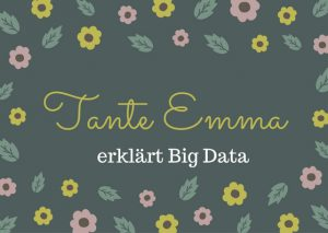 Tante Emma erklärt Big Data